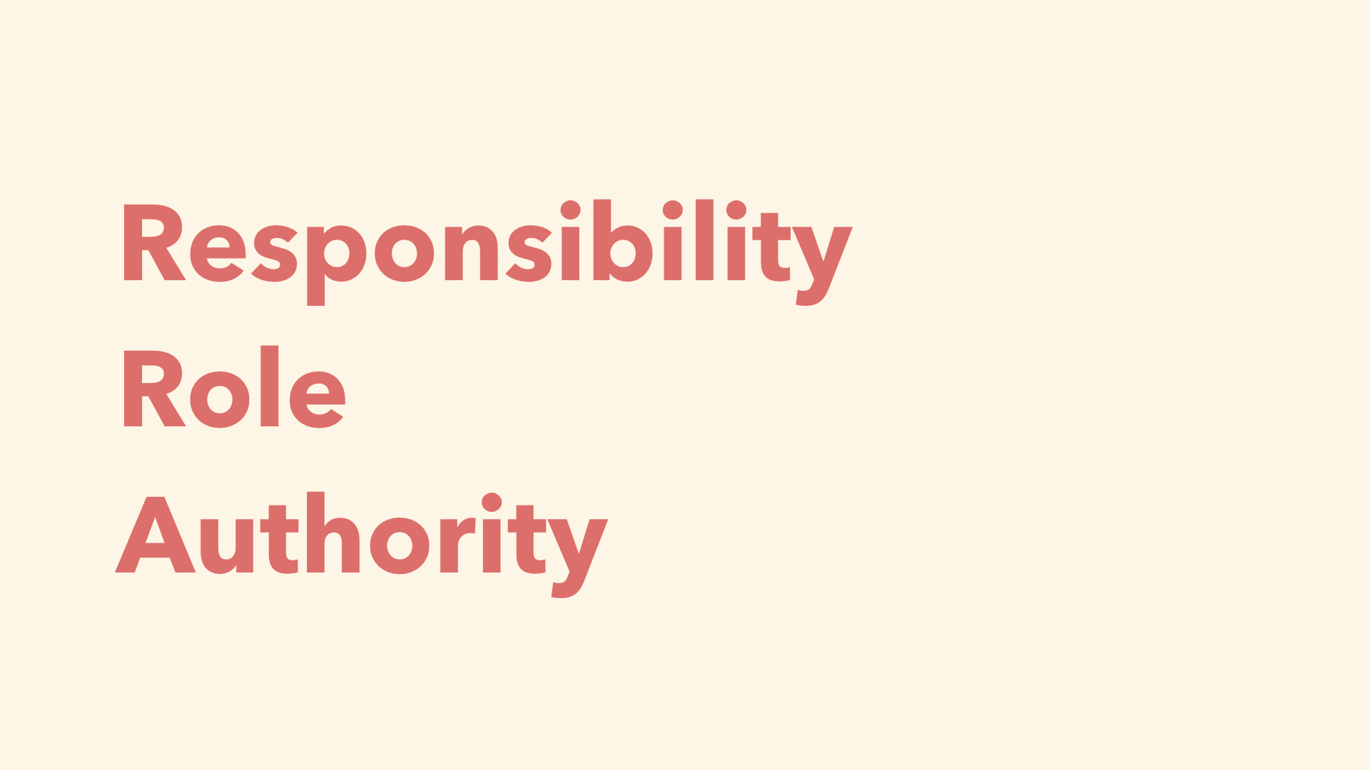 Responsibility Role Authority