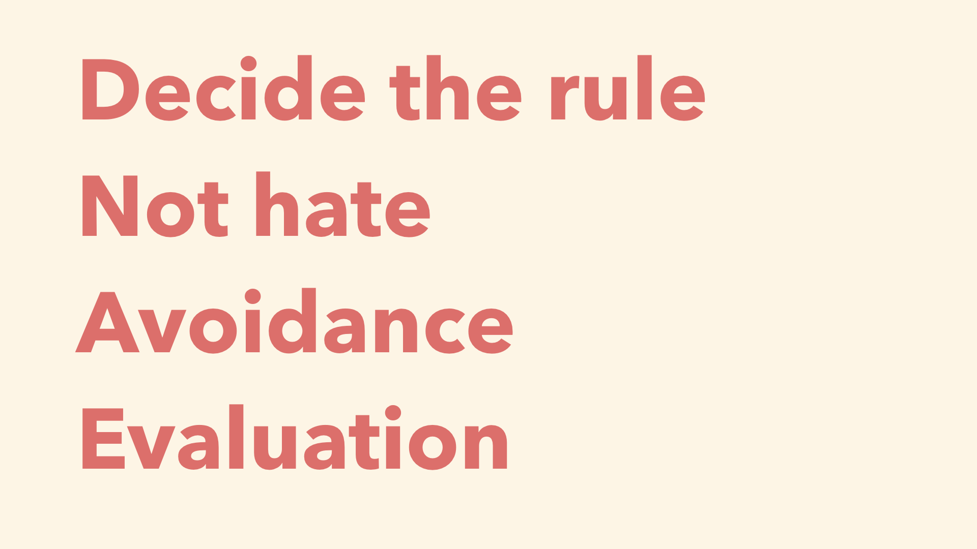 Decide the rule Not hate Avoidance Evaluation