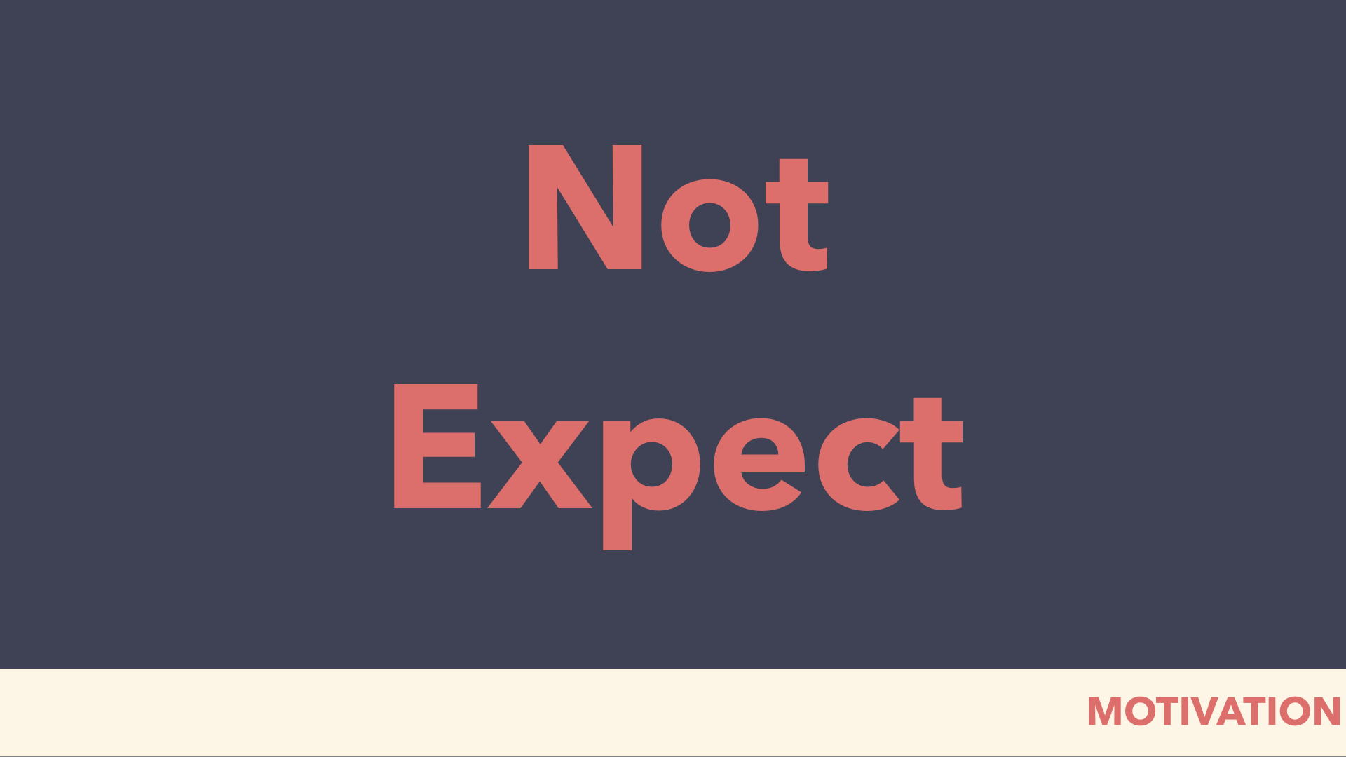 not expect
