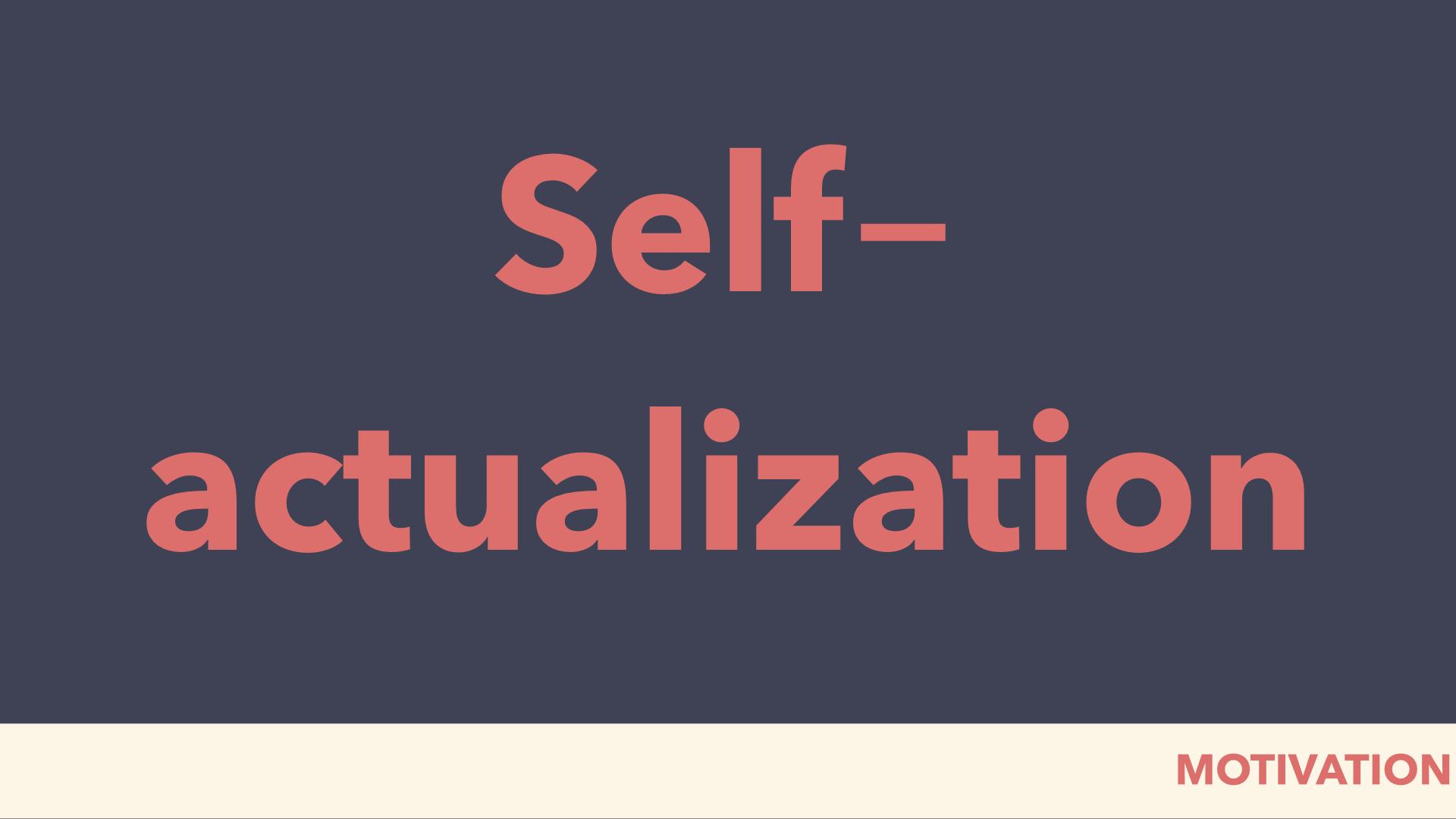 self‐actualization
