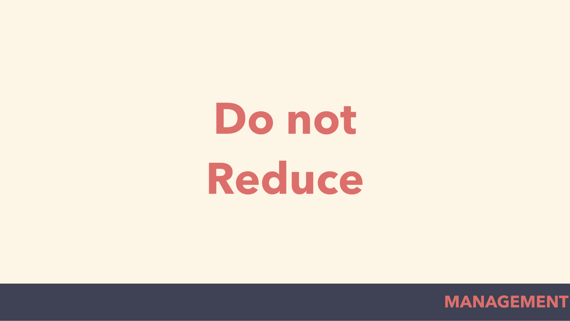 do not reduce