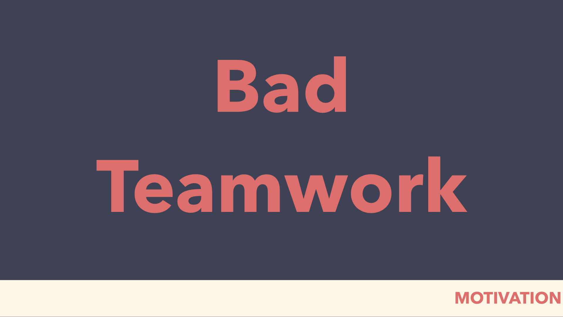 bad teamwork