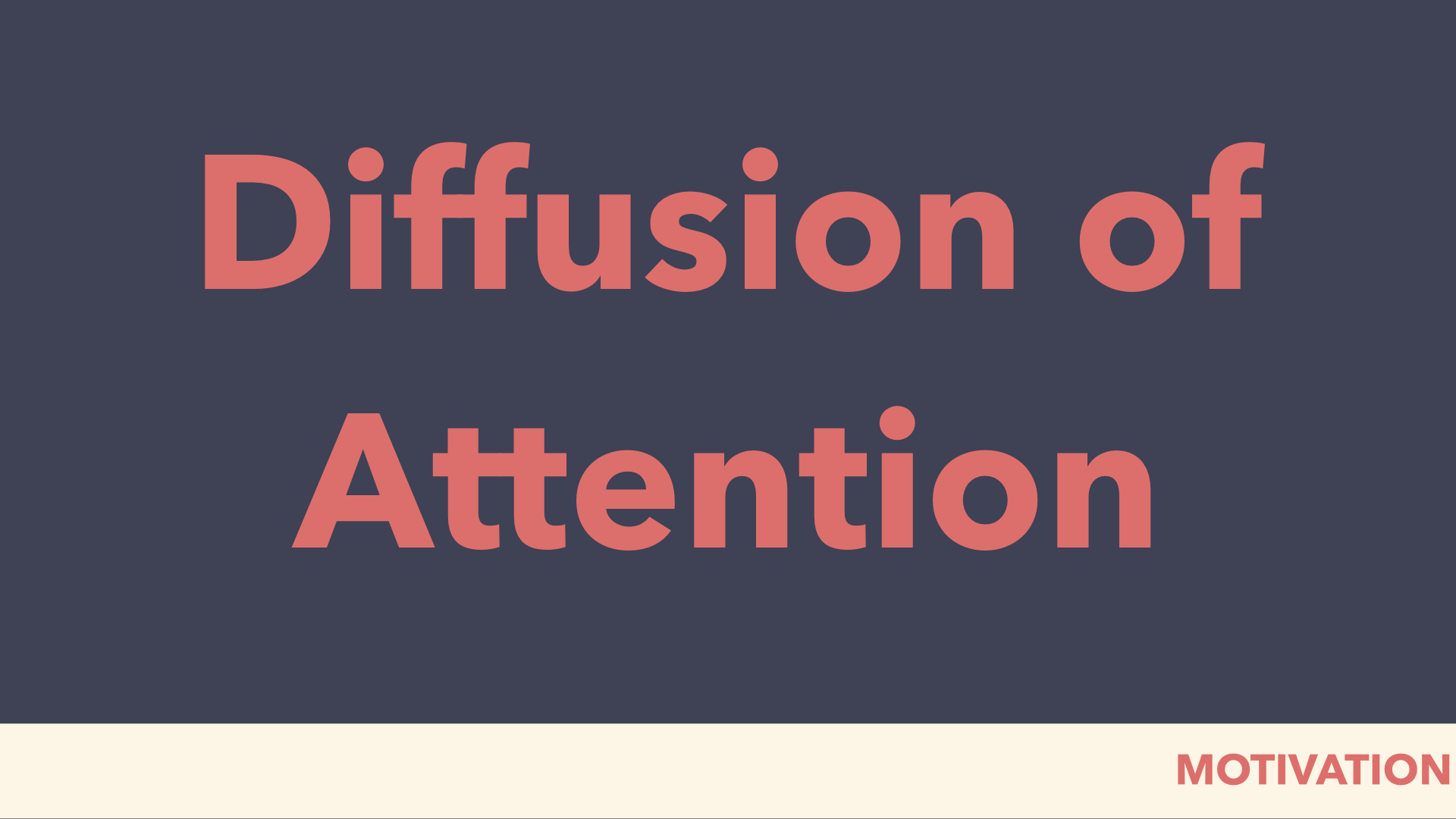 Diffusion of Attention