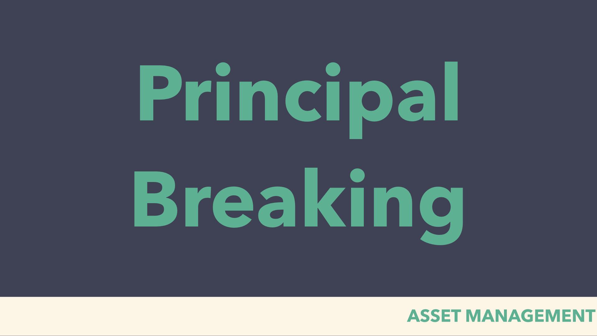 principal breaking